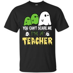 Halloween You can... Get your here :  http://99promocode.com/products/halloween-you-cant-scare-me-im-a-teacher?utm_campaign=social_autopilot&utm_source=pin&utm_medium=pin  #Mens #womens #fashion