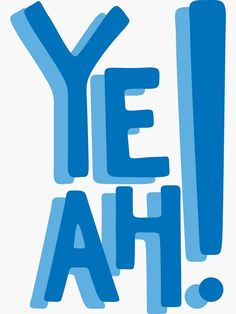 """Yeah"" Sticker by Lexanna Bedroom Wall Collage, Photo Wall Collage, Picture Wall, Cute Canvas Paintings, Mini Canvas Art, Dorm Walls, Blue Poster, Blue Aesthetic, My New Room"