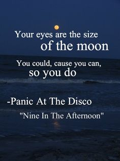 http://www.youtube.com/watch?v=yCto3PCn8wo Nine in the Afternoon | Panic! at the Disco It's a fun song to sing, but you can also find a deeper meaning to the lyrics when you really read them.