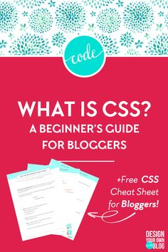What is CSS? Take control of your blog's design with HTML + CSS! HTML and CSS design for bloggers. Download a free CSS cheat sheet just for bloggers at DesignYourOwnBlog.com!