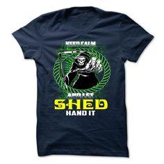 SHED T-Shirts, Hoodies. SHOPPING NOW ==► https://www.sunfrog.com/Camping/SHED-140478430-Guys.html?id=41382