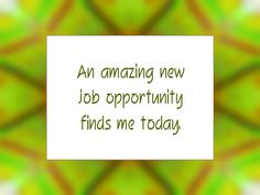 """Daily Affirmation for January 17, 2015 #affirmation #inspiration - """"An amazing new job opportunity finds me today."""""""