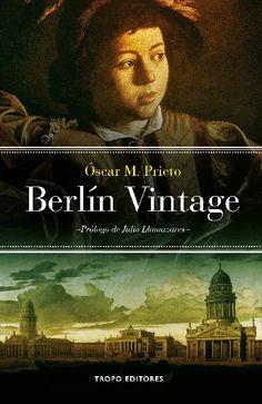 """""""Berlin Vintage"""" de Óscar M. Prieto. 16 de abril de 2015, 18:30 h. En esta ocasión el moderador o del Club será el propio autor del libro, con quien podremos debatir sobre la obra leída."""