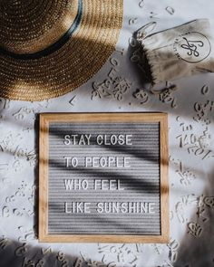 """""""Stay close to people who feel like sunshine"""" - cute letter board quote"""