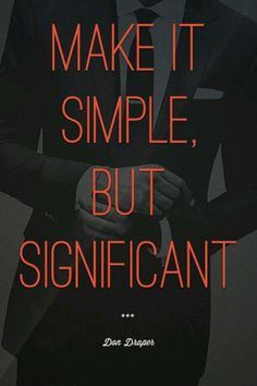 make it simple but significant - don draper