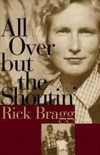 I love anything by Rick Bragg, but this is my favorite. It's Southern writing at it's best.