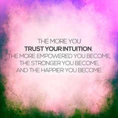 Trusting intuition is an important goal. #PersonalLeadership #Women