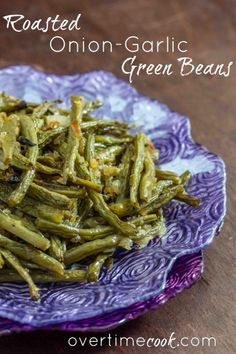 Roasted Onion Garlic Green Beans on Overtime Cook. Easy enough for my easy lunches this week!