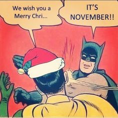 """At Least Wait Until After Thanksgiving - Funny memes that """"GET IT"""" and want you to too. Get the latest funniest memes and keep up what is going on in the meme-o-sphere. Funny Thanksgiving Memes, Happy Thanksgiving, Thanksgiving Cartoon, Thanksgiving Placemats, Happy Fall, Thanksgiving Decorations, Christmas Decorations, Batman Slapping Robin, Thanksgiving Pictures"""