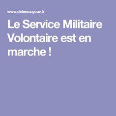 Le Service Militaire Volontaire est en marche !