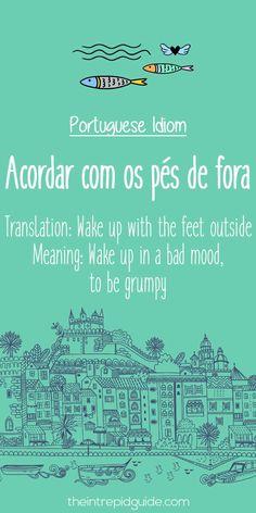 Portuguese phrases Acordar com os pes de fora