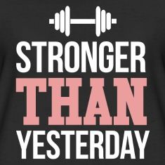 Stronger than yesterday! #fitness #crossfit https://www.spreadshirt.com/stronger-than-yesterday-A105045267
