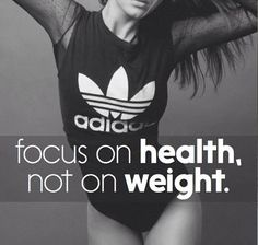 Health is more than a number on the scale! That's right! Focus on being healthy!