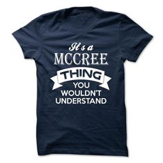 ITS A MCCREE THING ! YOU WOULDNT UNDERSTAND - #gift for kids #mens hoodie. PRICE CUT => https://www.sunfrog.com/Valentines/ITS-A-MCCREE-THING-YOU-WOULDNT-UNDERSTAND-49524361-Guys.html?id=60505