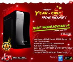 """PLEASE READ CAREFULLY. SOME OF YOUR QUESTIONS MIGHT BE ANSWERED ON POST'S DESCRIPTION!  Our new Blast Gaming Diskless V2. Gaming satisfaction this year's end as we launch this new promo. Limited Stocks Only!  Covered with """"CPC Palit Agad Warranty System"""" offers 1 Year Outright Replacement Warranty.  * FREE DELIVERY WITHIN METRO MANILA * FREE ASSEMBLE  Promo Package I Php 18,000  - Intel Pentium G3260 Haswell 3.3GHz 1150 Dual Core Processor - Asrock H81M-DGS DDR3 Motherboard - 4GB DDR3…"""