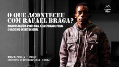 O que aconteceu com Rafael Braga?