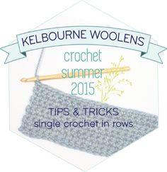 Kelbourne Woolens Tips + Tricks / #CrochetSummer2015: single crochet in rows
