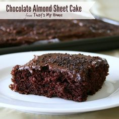 Chocolate Almond Sheet Cake Recipe from That's My Home   #chocolatecake #cakerecipes #sheetcakerecipes