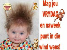 Goeie More, Special Quotes, Afrikaans, Baby Quotes, Good Morning Quotes, Van, Motivational, Friday, Wisdom