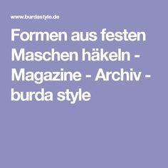 Formen aus festen Maschen häkeln - Magazine - Archiv - burda style