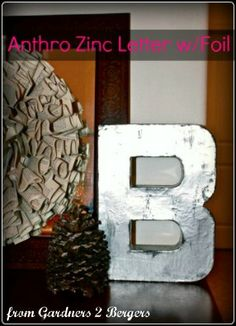 from GARDNERS 2 BERGERS: ✥DIY Anthro Zinc Letter w/Foil✥