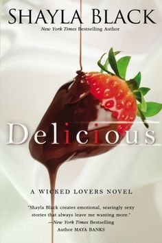Delicious (A Wicked Lovers Novel) by Shayla Black. Food and romance in one book- is there anything more perfect!! ;) haha #read #romance #love #lovestory #erotica #book #writer #author #kindle #smut #reading
