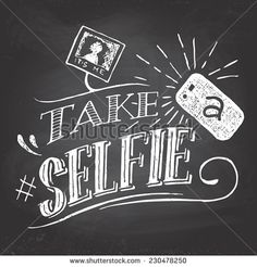 Take a selfie motivation quote hand-lettering on blackboard background with chalk