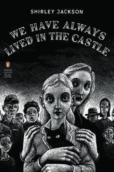 We Have Always Lived in the Castle by Shirley Jackson | Penguin Classics re-issue cover art by Thomas Ott