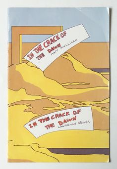 In The Crack of The Dawn | Matt Mullican, Lawrence Weiner
