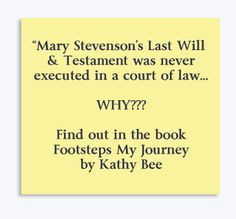 Learn more about Mary's Will http://footprintsmiracles.com/fpBOOK.html   Footsteps My Journey by Kathy Bee...The tell-all book behind the scenes...The life and times of Footprints Author Mary Stevenson and Kathy Bee her friend & business associate.