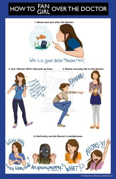 Already doing it! ;-D     How to fan girl over the Doctor by ~brianna13 on deviantART