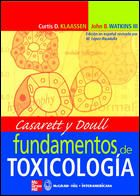 Fundamentos de toxicología / autores, Curtis D. Klaassen y John B. Watkins III ; [edición en español revisada por M. López-Rivadulla]. 2005.
