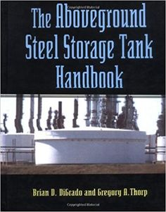 The Aboveground Steel Storage Tank Handbook