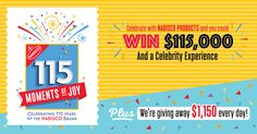 NABISCO is celebrating its 115th anniversary with 115 Moments of Joy! Join the celebration and you could WIN $115,000, or be one of our daily $1,150 winners. Enter now! Ends 12/31/2016.