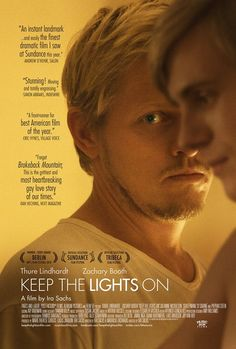 Keep the Lights On. Good actors, touching story, but something missing in this NY gay love story. New Movies, Movies To Watch, Good Movies, 2016 Movies, Berlin, Keep The Lights On, Long Relationship, Complicated Relationship, Front Runner