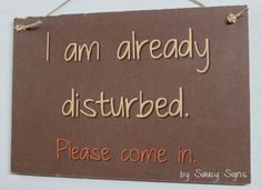 Welcome Disturbed Please Come In Shabby Rustic Chic Student Office Door Bar Bedroom Sign Office Door Signs, Bedroom Door Signs, Bedroom Doors, Home Decor Bedroom, Room Decor, Bedroom Ideas, Door Bar, Student Office, Rustic Signs