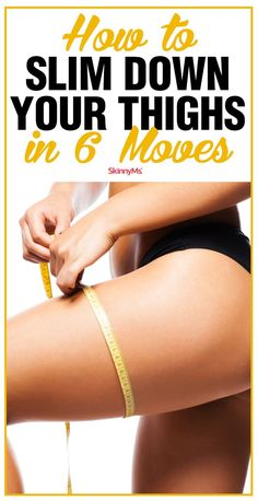 Slim and tone your thighs with 6 effective moves, no matter how busy you are. Get started today! | How To Slim Down Your Thighs In 6 Moves