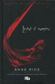"""""""Cuando estoy sediento de sangre, mi aspecto produce verdadero horror: la piel contraída, las venas como sogas sobre los contornos de mis huesos… Pero ya no permito que tal cosa suceda, y el único indicio de que no soy humano son las uñas…""""  Anne Rice es autora de las siguientes novelas agrupadas en series: Crónicas vampíricas, Nuevos cuentos de vampiros; Las Brujas de Mayfair; la trilogía El Mesías  y Crónicas Angélicas."""