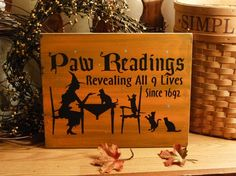 Paw Readings...Revealing all 9 lives since 1692 sign- etsy.com shop from 2chicksandabasket