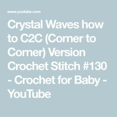 Crystal Waves how to C2C (Corner to Corner) Version Crochet Stitch #130 - Crochet for Baby - YouTube