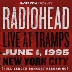Paste Magazine: PASTE.COM Presents:  Radiohead Live at Tramps June 1, 1995
