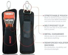 Nebo 5089 CSI Flashlight Holster by Nebo. $4.98. From the Manufacturer                The Nebo CSI Flashlight Holster is the perfect accessory to any NEBO flashlight. Complete with a pocket clip and carabiner; this holster is a great way to carry your flashlight. The pouch of the holster is made to stretch to fit all of the NEBO flashlights and most other brands.                                    Product Description                The Nebo CSI Flashlight Holster ...
