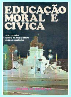 Você estudou Educação Moral e Cívica? #nostalgia