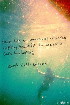 Beauty is God's handwriting ~❤️~ Ralph Waldo Emerson