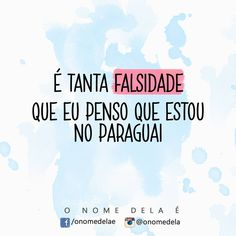É tanta falsidade beautiful mind, quotation, funny memes, words, funny phra Motivational Quites, Funny Quotes, Funny Memes, Family Quotes, Videos Funny, Sentences, Quotations, Wisdom, Lettering