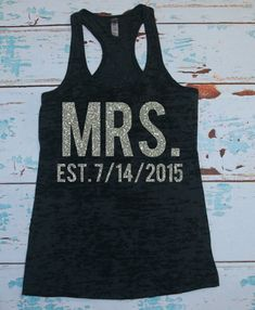 Mrs. Tank top. bride shirt. bride tank top. by strongconfidentYOU, $24.00 Close 7/2/15 Need this :)