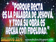 Compartamos la Palabra de Dios: Porque recta es la palabra de Jehová,Y toda su obr...