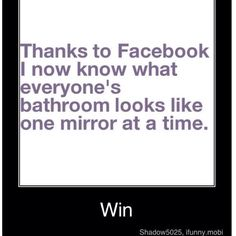 Lolol - and because of my teenage daughter - now everyone knows what my bathroom mirror looks like!!!