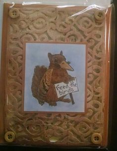Squirrel card ..gave to Cindy