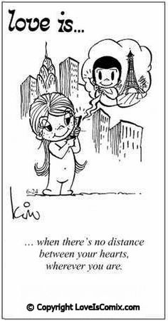Love Is... when there's no distance between your hearts, wherever you are.